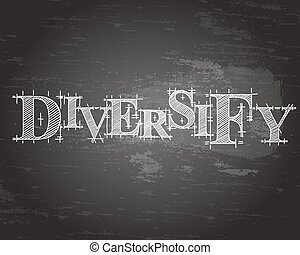Diversify text hand drawn on blackboard background