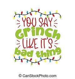 divertido, decir, malo, como, es, cosa, navidad, -, usted, ...