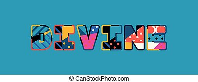 Divine Concept Word Art Illustration - The word DIVINE...