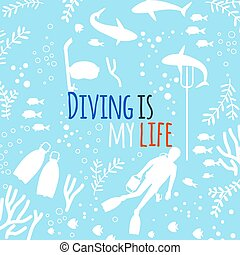 Diving is my life vector background with underwater life silhouettes