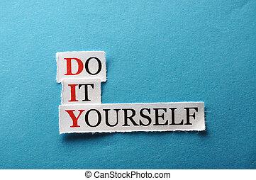DIY acronym - DIY Do It Yourself, words on cut paper hard ...