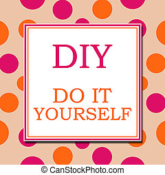 DIY Do It Yourself Pink Orange White Square - DIY Dos and ...