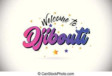 Djibouti Welcome To Word Text with Purple Pink Handwritten Font and Yellow Stars Shape Design Vector.