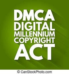 DMCA - Digital Millennium Copyright Act acronym, technology concept background