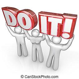Do It People Team Lift Words Determination Teamwork - A team...