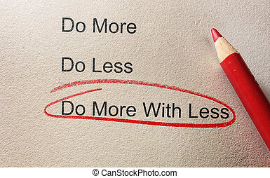 Do more with less - Do More With Less circled in red pencil