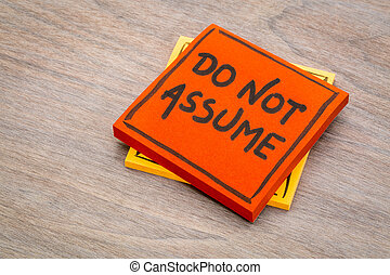 Do not assume reminder note