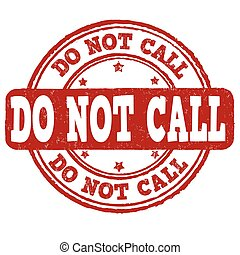 Do not call stamp - Do not call grunge rubber stamp on white...