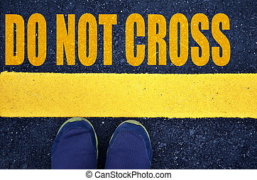 Do not cross with yellow print