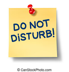 Do Not Disturb Note - Do not disturb yellow paper office...