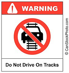 Do not drive of tracks sign isolated on a white background...