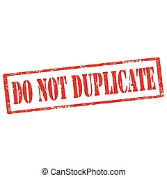 Do Not Duplicate-stamp - Grunge rubber stamp with text Do...