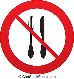Do not Eat sign icon. Knife and fork symbol. - Do not Eat...