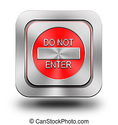 Do not enter aluminum glossy icon, button, sign