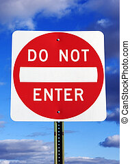 Do Not Enter - Do not enter sign with a cloudy sky...
