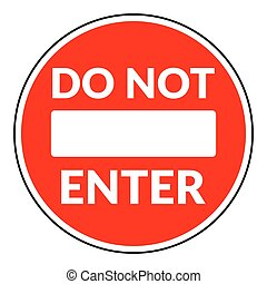 do not enter sign - Do not enter sign with text. Warning red...
