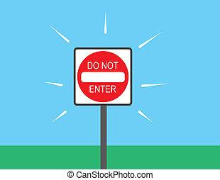 Do Not Enter Sign Outside