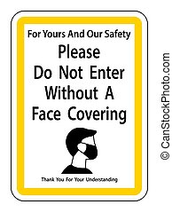 Do Not Enter Without Face Covering Sign on white background