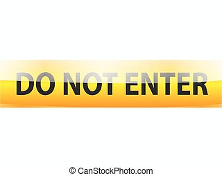 Do not enter yellow tapes on white