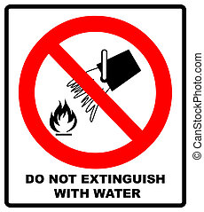 Do not extinguish with water, prohibition sign, illustration.