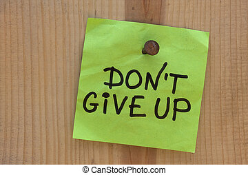 do not give up - motivational reminder