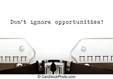 Do Not Ignore Opportunities Typewriter
