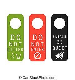Do not litter, enter, be quiet door signs. Silence please...