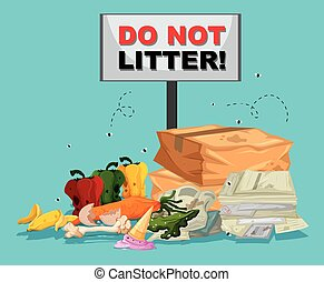Do not litter sigh with lots of trash underneath...