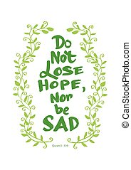 Do not lose hope nor be sad. Quote quran. Hand lettering ...