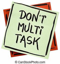do not multitask reminder note