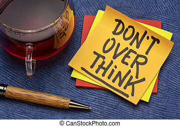 do not overthink reminder note