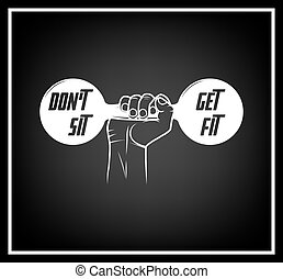 Do not sit, get fit - Quote typographical Background.