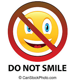 Do not smile