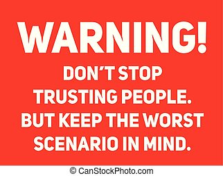 Do not stop trusting people warning sign