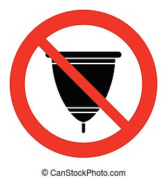 do not throw  menstrual cup, no menstrual cup  prohibited sign