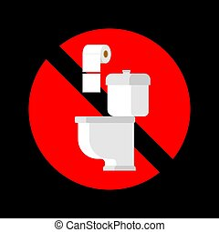 Do not throw paper towels in the toilet. Stop sign. Ban for WC