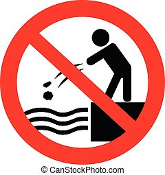 Do not throw stones into water