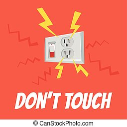 Do not touch the socket
