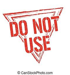 Do not use grunge rubber stamp on white background, vector illustration
