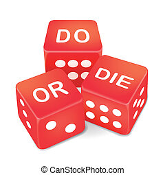 do or die words on three red dice over white background
