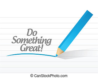 do something great written on a white paper
