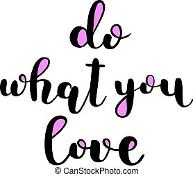 Do what you love. Brush lettering.