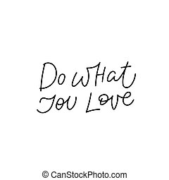 Do what you love calligraphy quote lettering