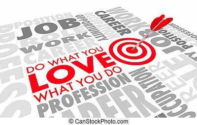 Do What You Love Career Job Work Occupation Words 3d Illustration