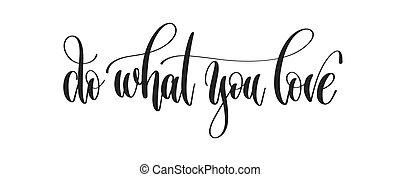 do what you love - hand lettering inscription design