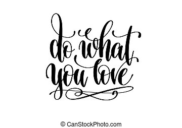 do what you love hand written lettering inscription