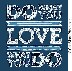 Do What You Love, Love What You Do - Hand drawn text...
