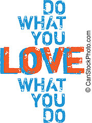 do what you love, inspirational word art, vector letters