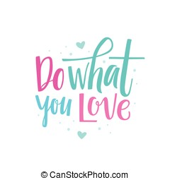 Do what you love - Vector poster design and greeting card...
