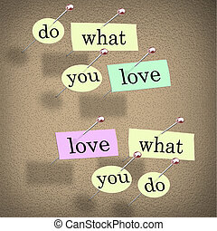 Pieces of paper each containing a word pinned to a cork board reading Do What You Love, Love What You Do - advice for a successful career or job that you will enjoy